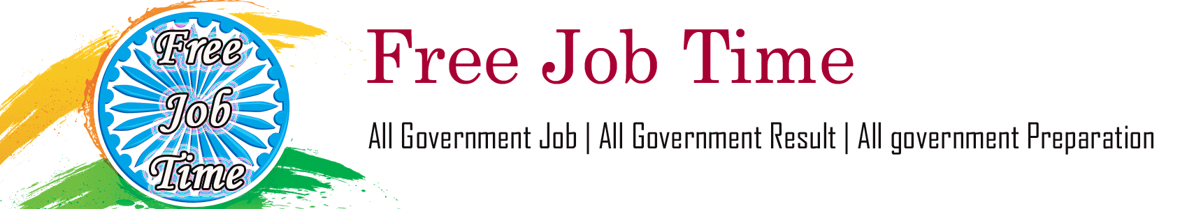 Welcome to Free Job Time Indian Job Alert | Latest notifications for government jobs, bank jobs and all state jobs | FreeJobAlert |